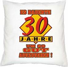 Kissen mit Innenkissen - Es dauerte 30 Jahre um so gut auszusehen! - zum 30. Geburtstag Geschenk - 40 x 40 cm - in weiss