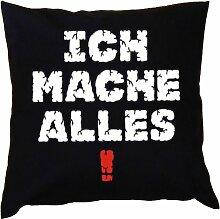 Kissen mit Innenkissen - für Workaholiks - Ich mache alles! - mit 40 x 40 cm - in schwarz : )