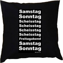 Kissen mit Innenkissen - genialer Spruch - Samstag, Sonntag, Scheisstag... - mit 40 x 40 cm - in schwarz : )