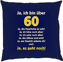 Kissen mit Innenkissen - Ja ich bin über 60, ja, die Haarfarbe ist echt... - zum 60. Geburtstag - 40 x 40 cm - in navy-blau