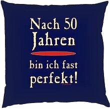 Kissen mit Innenkissen - Nach 50 Jahren bin ich fast perfekt! - zum 50. Geburtstag - 40 x 40 cm - in navy-blau