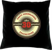 Kissen mit Innenkissen - Ü30 - Trotz jugendlicher Erscheinung garantiert über 30 - mit 40 x 40 cm - in schwarz : )