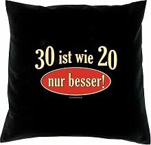 Kissen mit Innenkissen - zum 30. Geburtstag - 30 ist wie 20 - nur besser! - mit 40 x 40 cm - in schwarz : )