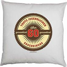 Kissen mit Innenkissen - zum 60. Geburtstag - Trotz jugendlicher Erscheinung garantiert über 60 - mit 40 x 40 cm - in weiss : )