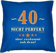Kissenbezug - 40 - nicht perfekt aber verdammt nahe dran! - zum 40. Geburtstag Geschenk - 40 x 40 cm - 100% Baumwolle in royal-blau :)