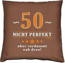 Kissenbezug - 50 - nicht perfekt aber verdammt nahe dran! - zum 50. Geburtstag Geschenk - 40 x 40 cm - 100% Baumwolle in schoco-braun :)