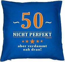 Kissenbezug - 50 - nicht perfekt aber verdammt nahe dran! - zum 50. Geburtstag Geschenk - 40 x 40 cm - 100% Baumwolle in royal-blau :)