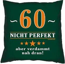 Kissenbezug - 60 - nicht perfekt aber verdammt nahe dran! - zum 60. Geburtstag Geschenk - 40 x 40 cm - 100% Baumwolle in dunkel-grün :)