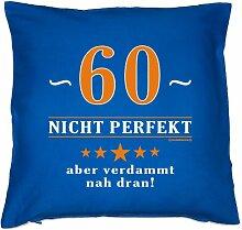 Kissenbezug - 60 - nicht perfekt aber verdammt nahe dran! - zum 60. Geburtstag Geschenk - 40 x 40 cm - 100% Baumwolle in royal-blau :)