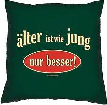 Kissenbezug - älter ist wie jung - nur besser! - zum Geburtstag Geschenk - 40 x 40 cm - 100% Baumwolle in dunkel-grün : )