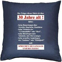 Kissenbezug - Der Träger dieses Shirts ist über 30 Jahre alt!... - zum 30. Geburtstag Geschenk - 40 x 40 cm - 100% Baumwolle in navy-blau : )