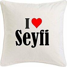 Kissenbezug I Love Seyfi 40cmx40cm aus Mikrofaser