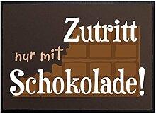 Klebefieber Fußmatte Zutritt nur mit Schokolade B x H: 70cm x 50cm