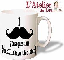 komisch Moustache Schnurrbart (I mustache you a question) keramisch Mug Kaffeetasse Kaffeebecher - Originelle Geschenkidee - Spülmaschinenfes