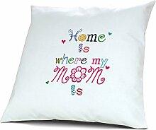 Kopfkissen Home is where my Mom is - Motiv Textart, 40 cm, 100% Baumwolle, Kuschelkissen, Liebeskissen, Namenskissen, Geschenkidee