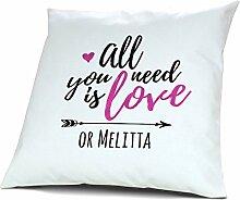 Kopfkissen mit Namen Melitta - Motiv all you need is love or..., 40 cm, 100% Baumwolle, Kuschelkissen, Liebeskissen, Namenskissen, Geschenkidee