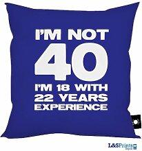 L&S PRINTS FOAM DESIGNS Ich bin nicht 40Ich bin 18Navy Blau Kissen Funny Geschenk zum 40. Geburtstag 45,7x 45,7cm hergestellt in Yorkshire tolle Geschenkidee