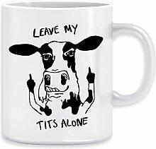 Leave My Tits Alone! Kaffeebecher Becher Tassen