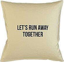 Let's Run Away Together Love Couple Cute Adventure Gift Kissenbezug Schlafsofa Hausdekor Beige