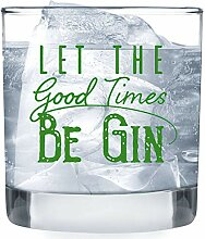Let the Good Times Be Gin Glas – lustige