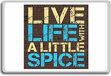 Live Life With A Little Spice - Motivational Quotes Fridge Magnet - Kühlschrankmagne