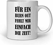 Loomiloo Tasse Spruch Für EIN Burn Out fehlt Mir