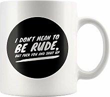 Lsjuee Kaffeetasse Ich will nicht unhöflich sein,