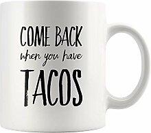 Lsjuee Kommen Sie zurück, wenn Sie Tacos Geschenk