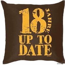 Lustige Fun Geschenkidee zum 18. Geburtstag: Kissen (mit Füllung): 18 Jahre Up to Date Braun
