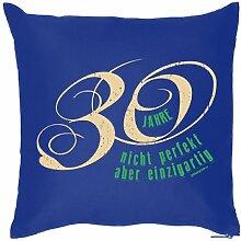 Lustige Fun Geschenkidee zum 30. Geburtstag: Kissenbezug (ohne Füllung):30 Jahre - nicht perfekt, aber einzigartig - Royal-Blau