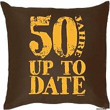 Lustige Fun Geschenkidee zum 50. Geburtstag: Kissen (mit Füllung): 50 Jahre Up to Date Braun