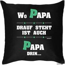 Lustige Fun Geschenkidee zum Geburtstag/Vatertag: Kissenbezug ohne Füllung: Wo Papa drinsteh