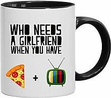 Lustige Geschenkidee Anti Valentinstag Freundin Kaffeetasse 2-farbige Who Needs A Girlfriend, Größe: onesize,weiß/schwarz