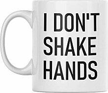 Lustige Kaffeetasse – I Don't Shake Hands