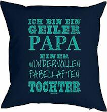 Lustiges Kuschelkissen für Papa - Väter Sprüche Kissen : ... geiler Papa ... fabelhaften Tochter -- Kissen mit Füllung Farbe: navy-blau