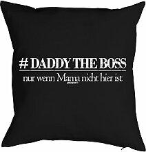 Lustiges Kuschelkissen für Papa - Väter Sprüche Kissen : Daddy the boss nur wenn Mama nicht hier ist -- Kissen ohne Füllung Farbe: schwarz