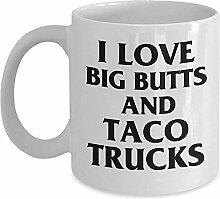 Lustiges Quote Tasse - Ich mag Big Butts und Taco