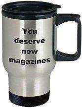 Magazines Travel Mug You Deserve New Magazine