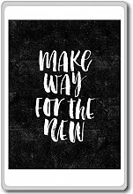Make Way For The New - motivational inspirational quotes fridge magnet - Kühlschrankmagne
