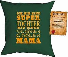 Mama Sprüche Kissen Kuschelkissen - Mütter Sprüche Kissen : super Tochter ... schönen coolen Mama -- Kissen mit Füllung + Urkunde - Farbe: dunkelgrün