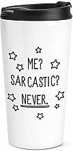 Me Sarcastic? Never Reise Becher Tasse