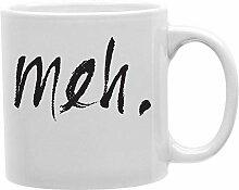 Meh! 11oz Kaffee-Haferl