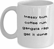 Messy Bun Coffee Run Gangsta Rap Get It Done