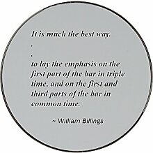Metal round fridge magnet with It is much the best way... to lay the emphasis on the first part of the bar in triple time, and on the first and third parts of the bar in common time.