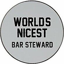 Metal round fridge magnet with WORLDS NICEST Bar Steward