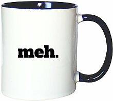 Mister Merchandise Kaffeetasse Becher Meh. Teetasse