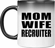 Mom Wife Recruiter - 11oz Color Changing Mug