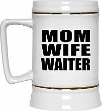 Mom Wife Waiter - Beer Stein Bierkrug Keramik