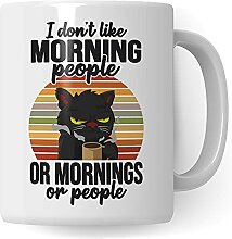 Morgenmuffel Tasse mit Spruch - I don't like