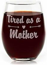 Müde als Mutter Gravur Funny Weinglas Weingläser